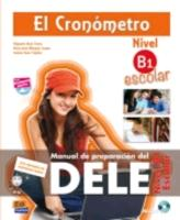 El Cronómetro Escolar. Manual de preparación del DELE (B1) (incl