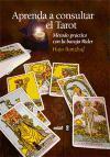 Aprenda a consultar el tarot : método práctico con la baraja Rider