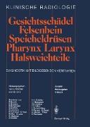 Gesichtsschädel Felsenbein · Speicheldrüsen · Pharynx · Larynx Halsweichteile