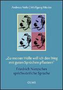 """""""Zu meiner Hölle will ich den Weg mit guten Sprüchen pflastern"""". Friedrich Nietzsches sprichwörtliche Sprache"""
