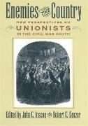 Enemies of the Country: New Perspectives on Unionists in the Civil War South