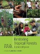Restoring Tropical Forests