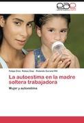 La autoestima en la madre soltera trabajadora