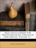 Real-Encyclopädie für Protestantische Theologie und Kirche, siebzehnter Band