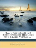 Real-Encyclopädie für Protestantische Theologie und Kirche, sechster Band