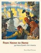 From Haven to Home: 350 Years of Jewish Life in America