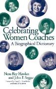 Celebrating Women Coaches: A Biographical Dictionary
