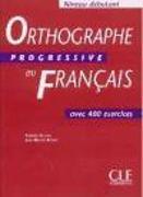 Orthographe Progressive du Français (A1) (incl. CD)
