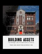 Building Assets: The Strategic Use of Closed Catholic Schools