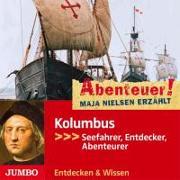 Abenteuer! Maja Nielsen erzählt - Kolumbus