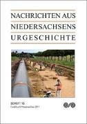 Nachrichten aus Niedersachsens Urgeschichte. Fundchronik Niedersachsen 2011