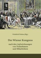 Der Wiener Kongress nach den Aufzeichnungen von Teilnehmern und Mitarbeitern