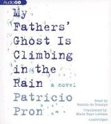 My Fathers' Ghost Is Climbing in the Rain