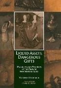 Liquid Assets, Dangerous Gifts: Presents and Politics at the End of the Middle Ages