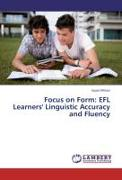 Focus on Form: EFL Learners' Linguistic Accuracy and Fluency