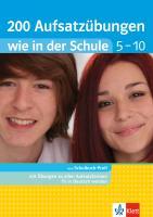 200 Aufsatzübungen wie in der Schule. Deutsch 5.-10. Klasse