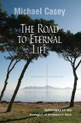 Road to Eternal Life: Reflections on the Prologue of Benedict's Rule