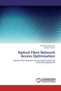 Optical Fibre Network Access Optimisation