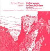 Kulturwege in Graubünden - Die schönsten kulturhistorischen Exkursionen