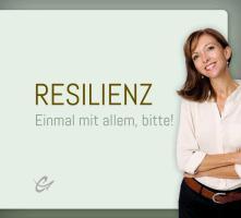 Resilienz: Einmal mit allem, bitte!
