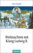 Weihnachten mit König Ludwig II