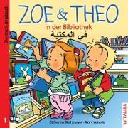 ZOE & THEO in der Bibliothek. Deutsch und Arabisch