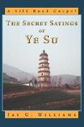 The Secret Sayings of Ye Su: A Silk Road Gospel