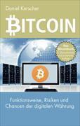 Bitcoin : Funktionsweise, Chancen und Risiken der digitalen Währung