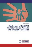 Challenges of ECOWAS Monetary Union Agenda and Integration Policies