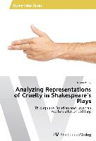 Analyzing Representations of Cruelty in Shakespeare's Plays