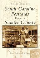 South Carolina Postcards:: Volume X, Sumter County
