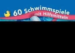 60 Schwimmspiele mit Hilfsmitteln