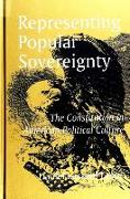 Representing Popular Sovereignty: The Constitution in American Political Culture