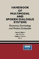 Handbook of Multimodal and Spoken Dialogue Systems