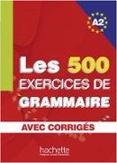 Les 500 Exercices de Grammaire A2. Livre + avec corrigés