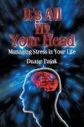 It's All in Your Head Managing Stress in Your Life