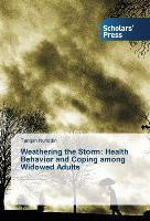 Weathering the Storm: Health Behavior and Coping among Widowed Adults