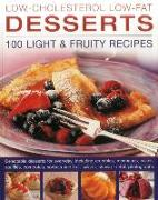 Low-Cholesterol Low-Fat Desserts: 100 Light & Fruity Recipes