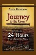Journey to the Cross, Large Print Edition: Reflecting on 24 Hours That Changed the World