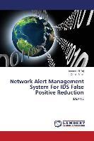 Network Alert Management System For IDS False Positive Reduction