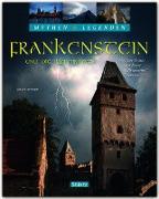 """Mythen & Legenden - Frankenstein und die Illuminaten. Wie Mary Shelley ihren Roman """"Frankenstein"""" erschuf"""
