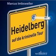 Heidelberg auf die kriminelle Tour - Das Hörbuch