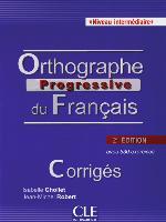 Orthographe progressive - Niveau intermédiaire. Corrigés