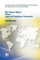 Global Forum on Transparency and Exchange of Information for Tax Purposes Peer Reviews: Switzerland 2011: Phase 1: Legal and Regulatory Framework