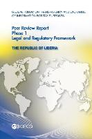 Global Forum on Transparency and Exchange of Information for Tax Purposes Peer Reviews: The Republic of Liberia 2012: Phase 1: Legal and Regulatory Fr