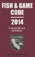 Fish & Game Code: California Edition