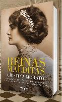 Reinas malditas : emperatriz Sissi, María Antonieta, Eugenia de Montijo, Alejandra Romanov y otras reinas marcadas por la tragedia