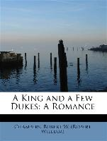 A King and a Few Dukes: A Romance