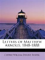 Letters of Matthew Arnold, 1848-1888