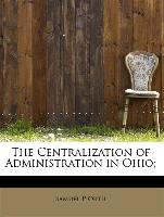 The Centralization of Administration in Ohio